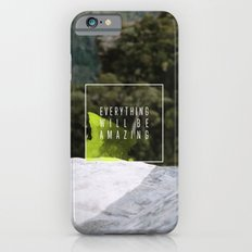 Everything Will Be Amazing iPhone 6s Slim Case
