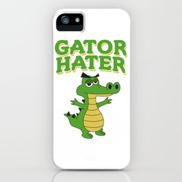Haters Gonna Hate Tshirt Design Gator hater iPhone Case