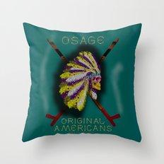 OSAGE - 001 Throw Pillow