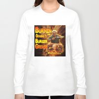 grease Long Sleeve T-shirts featuring Burn Like Gramma's Burger Grease by Big Tasty