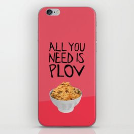 ALL YOU NEED IS PLOV iPhone Skin
