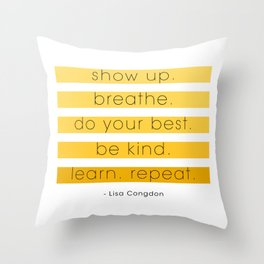 show up. breathe. do your best. Throw Pillow