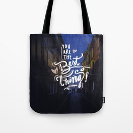You are the best thing Tote Bag