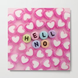Hell no Metal Print