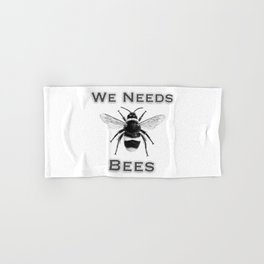 we needs bees Hand & Bath Towel