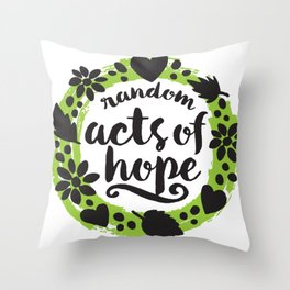 Random Acts of Hope Throw Pillow
