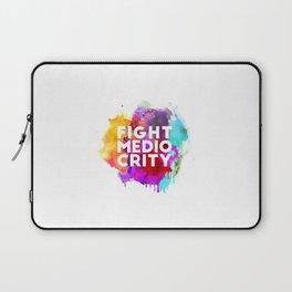Fight Mediocrity Laptop Sleeve