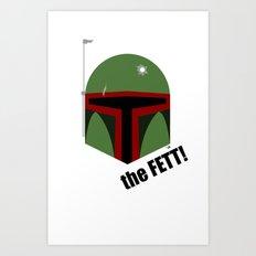 The FETT! Art Print