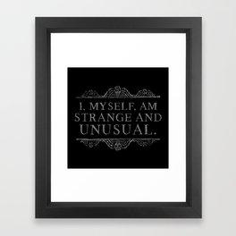 """I, myself, am strange and unusual."" -Lydia Deetz Framed Art Print"