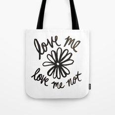 Love Me Love Me Not Tote Bag