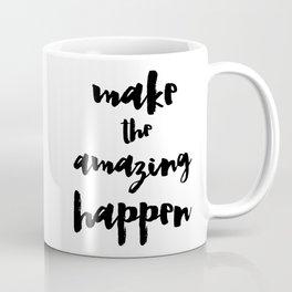 Make the Amazing Happen Typography Print Coffee Mug