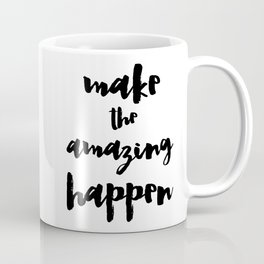 Make the Amazing Happen Typography Print Coffee Mug