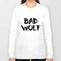 bad wolf Long Sleeve T-shirts featuring Bad Wolf  by Freak Clothing