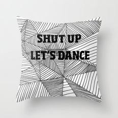 Shut up let's dance Throw Pillow