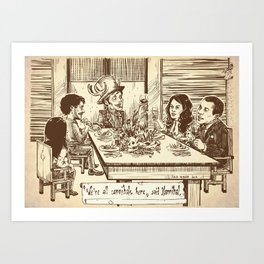 We're all cannibals here Art Print