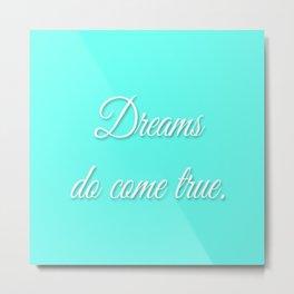 Dreams Do Come True turquoise Metal Print