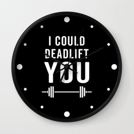 Deadlift You Gym Quote Wall Clock