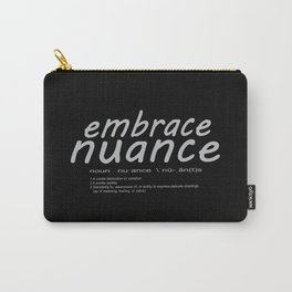 Embrace Nuance Carry-All Pouch
