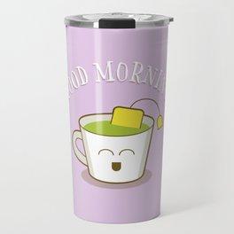 Good Morning Green Tea Lover Travel Mug