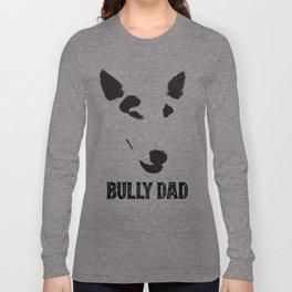 Bully Dad English Bull Terrier Long Sleeve T-shirt