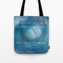 Malazan: The Sea Does Not Dream Tote Bag