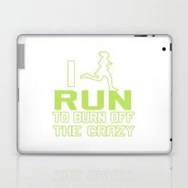 I RUN TO BURN OFF THE CRAZY Laptop & iPad Skin