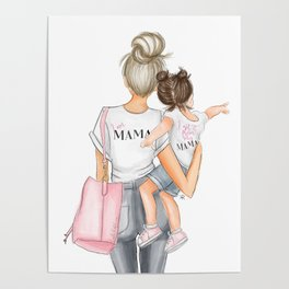 I got it from my mama toddler brunette girl blonde mom Poster