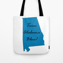 Turn Alabama Blue! Vote Democrat liberal midterms 2018 Tote Bag