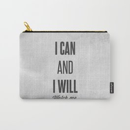 I can and I will watch me - Motivational print Carry-All Pouch