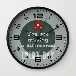 You are making a difference Wall Clock