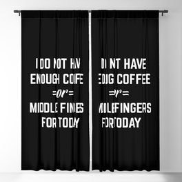 Coffee & Middle Fingers Funny Quote Blackout Curtain