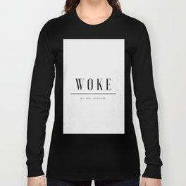 Woke 2 Long Sleeve T-shirt