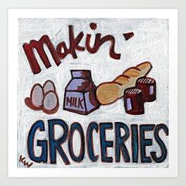Makin' Groceries Art Print