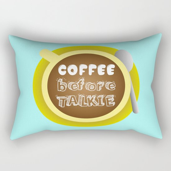 CoffeeBeforeTalkie Rectangular Pillow