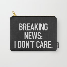 News: I Don't Care Carry-All Pouch