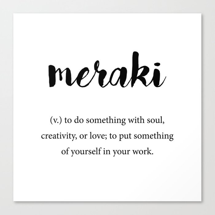 Meraki definition, Creativity Unique Words Dictionary Canvas Print by  foxandhound