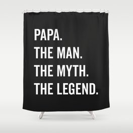 Papa The Man The Myth Funny Quote Shower Curtain