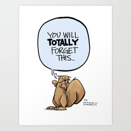 You'll totally forget Art Print