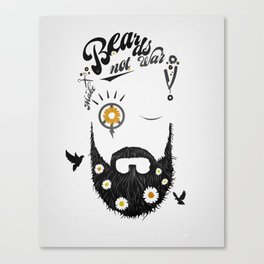 Make Beards not War (typo edition) Canvas Print