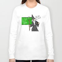 teacher Long Sleeve T-shirts featuring Gandalf the teacher by carlosPARCE