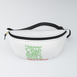 """A Nice Picking Tee For A Picky You Saying """"Pick And Roll Take It To The Hoop"""" T-shirt Design Rolled Fanny Pack"""