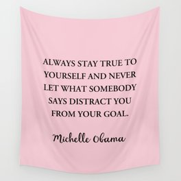 Always stay true to yourself and never let what somebody Wall Tapestry