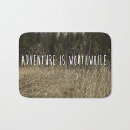 Adventure Is Worthwhile  Bath Mat
