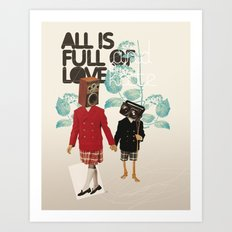 ALL IS FULL OF LOVE Art Print