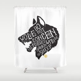 Wolves Do Not Concern Themselves Shower Curtain