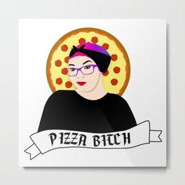 Pizza B!tch Metal Print