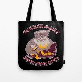 Spoiler Alert Everyone Dies Funny  Sarcastic Gift Tote Bag