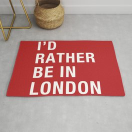 I'd rather be in London Rug