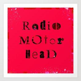 RadioMotorHead Art Print