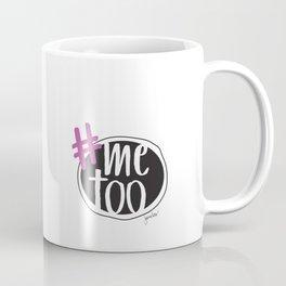 Me Too Coffee Mug